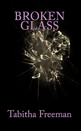 Broken Glass by Tabitha Freeman
