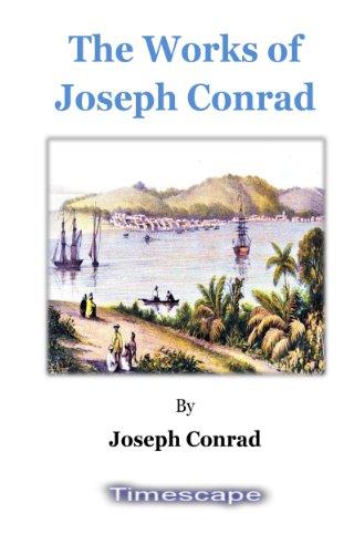 Joseph Conrad - The Works of Joseph Conrad (English Edition)