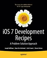 iOS 7 Development Recipes: Problem-Solution Approach