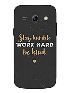 Stay Humble - Life Advice - Designer Printed Hard Back Shell Case Cover for Samsung Core Plus Superior Matte Finish Samsung Core Plus Cover Case
