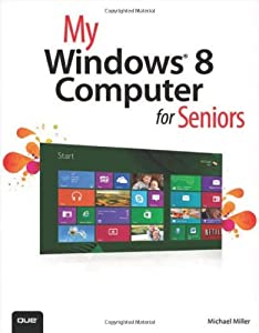 My Windows 8 Computer for Seniors from Que Publishing