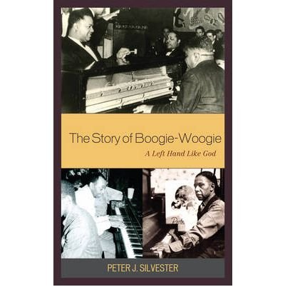 { [ THE STORY OF BOOGIE-WOOGIE: A LEFT HAND LIKE GOD [ THE STORY OF BOOGIE-WOOGIE: A LEFT HAND LIKE GOD BY SILVESTER, PETER J ( AUTHOR ) JUL-29-2009[ THE STORY OF BOOGIE-WOOGIE: A LEFT HAND LIKE GOD [ THE STORY OF BOOGIE-WOOGIE: A LEFT HAND LIKE GOD BY SILVESTER, PETER J ( AUTHOR ) JUL-29-2009 ] BY SILVESTER, PETER J ( AUTHOR )JUL-29-2009 HARDCOVER ] } Silvester, Peter J ( AUTHOR ) Jul-29-2009 Hardcover PDF
