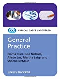 img - for General Practice: Clinical Cases Uncovered book / textbook / text book