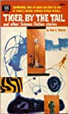 Tiger by the Tail and Other Science Fiction Stories (0532501993) by Alan E Nourse