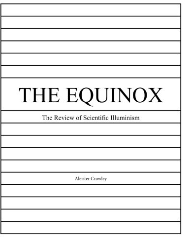 The Equinox, Vol. 1, No. 10: The Review of Scientific Illuminism (The Equinox: The Review of Scientific Illuminism) (Volume 1) PDF