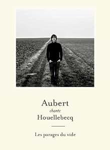 Aubert chante Houellebecq - Les parages du vide - Edition Limitée [couverture tissu et livre 52 pages]