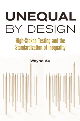 Unequal By Design: High-Stakes Testing and the...
