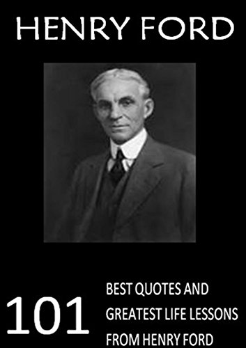 henry-ford-101-best-quotes-and-greatest-life-lessons-from-henry-ford-ford-motors