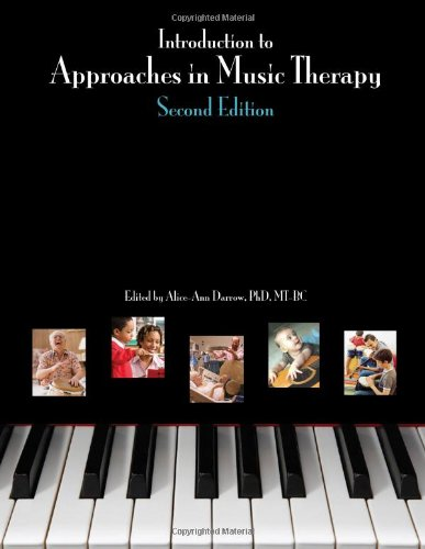 Introduction to Approaches in Music Therapy, Second Edition