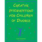 Creative Interventions for Children of Divorceby Liana Lowenstein