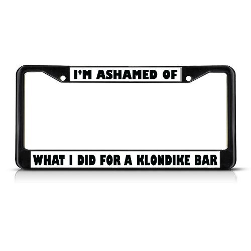 ashamed-what-i-did-for-klondike-bar-black-study-metal-license-plate-frame-by-fastasticdeals