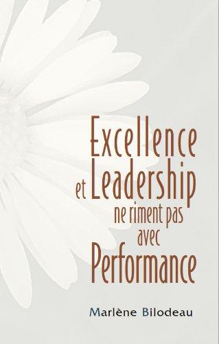 Couverture du livre Excellence et Leadership ne rime pas avec Performance