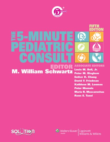 The 5-Minute Pediatric Consult (The 5-Minute Consult Series)