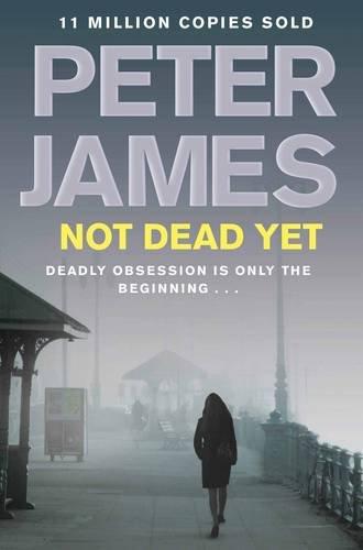 Not Dead Yet (Ds Roy Grace 8) - Peter James