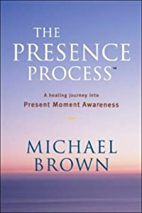 """Cover of """"The Presence Process: A Healing..."""