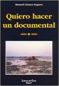 Quiero hacer un documental: Manuel Gomez Segarra: 9788432136818