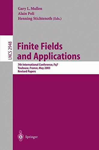 Finite Fields and Applications: 7th International Conference, Fq7, Toulouse, France, May 5-9, 2003, Revised Papers (Lect