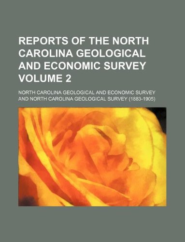 Reports of the North Carolina Geological and Economic Survey Volume 2
