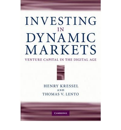 investing-in-dynamic-markets-venture-capital-in-the-digital-age-author-henry-kressel-jul-2010