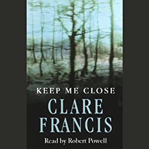 Keep Me Close | [Clare Francis]