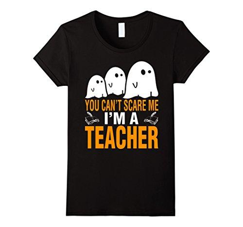 You Cant Scare Me I Am A Teacher Halloween T-Shirt - Female Large - Black (Halloween Tshirt)