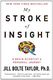 img - for By Jill Bolte Taylor Ph.D. My Stroke of Insight: A Brain Scientist's Personal Journey (1 Reprint) book / textbook / text book