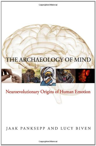 The Archaeology of Mind: Neuroevolutionary Origins of Human Emotions (Norton Series on Interpersonal Neurobiology): Jaak Panksepp,Lucy Biven: 9780393705317: Amazon.com: Books
