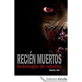 Reci�n Muertos (Ganadora de los premios Asturias Fanterror y  EATER 2013)
