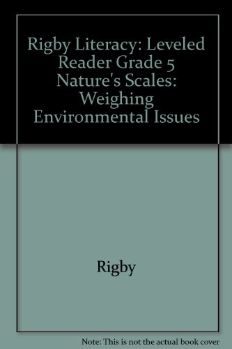 Rigby Literacy: Leveled Reader Grade 5 Nature's Scales: Weighing Environmental Issues