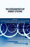 img - for The Econometrics of Energy Systems (Hardcover)--by Jacques Girod [2006 Edition] book / textbook / text book