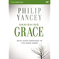 Vanishing Grace: A DVD Study: Whatever Happened to the Good News?