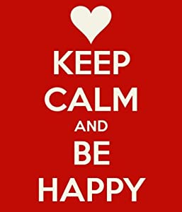 Keep Calm and Be Happy (Quotes on Happiness) (Keep Calm and... (Quotes)) from Yourquot.es