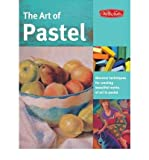 img - for The Art of Pastel: Discover Techniques for Creating Beautiful Works of Art in Pastel (Collector's) (Paperback) - Common book / textbook / text book