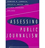 img - for [(Assessing Public Journalism )] [Author: Edmund B. Lambeth] [Jul-1998] book / textbook / text book