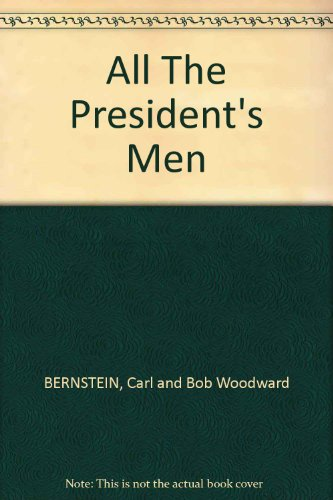 an analysis of all the presidents men a book by carl bernstein and bob woodward All the president's men by carl bernstein & bob woodward - free mobi epub ebooks download.