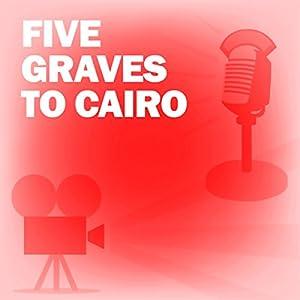 Five Graves to Cairo Radio/TV Program