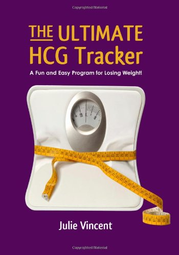 The Ultimate Hcg Tracker: A Fun And Easy Program For Losing Weight