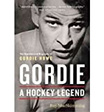 img - for [(Gordie: A Hockey Legend )] [Author: Roy MacSkimming] [Sep-2003] book / textbook / text book