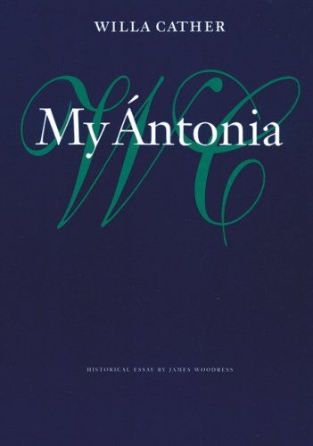 My Antonia (Willa Cather Scholarly Edition Series)