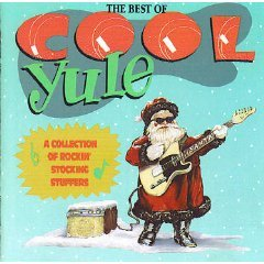The Best of Cool Yule: A Collection of Rockin' Stocking Stuffers