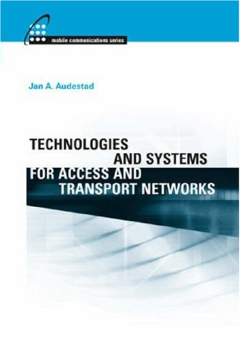 Technologies And Systems For Access And Transport Networks (Artech House Mobile Communications)
