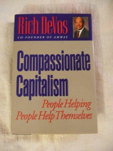 Devos Rich : Compassionate Capitalism (HB)