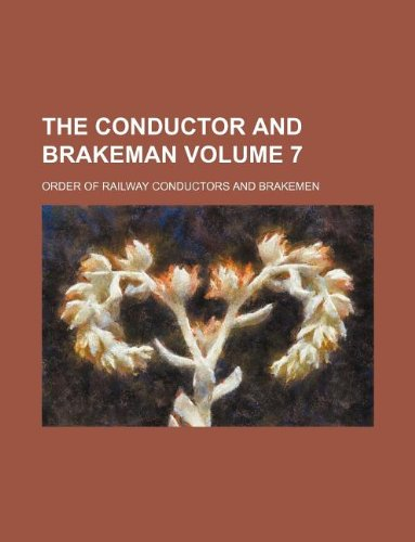 The Conductor and brakeman Volume 7 PDF