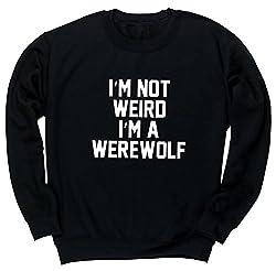 HippoWarehouse I'm not weird I'm a Werewolf unisex jumper sweatshirt pullover