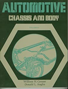 Automotive Chassis and Body: Suspension, Steering, Alignment, Brakes, Tires, Air Conditioning William Harry Crouse