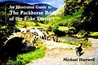 Illustrated Guide to the Packhorse Bridges of the Lake District, by Michael Hartwell