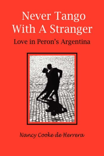 Never Tango with a Stranger: Love in Peron's Argentina