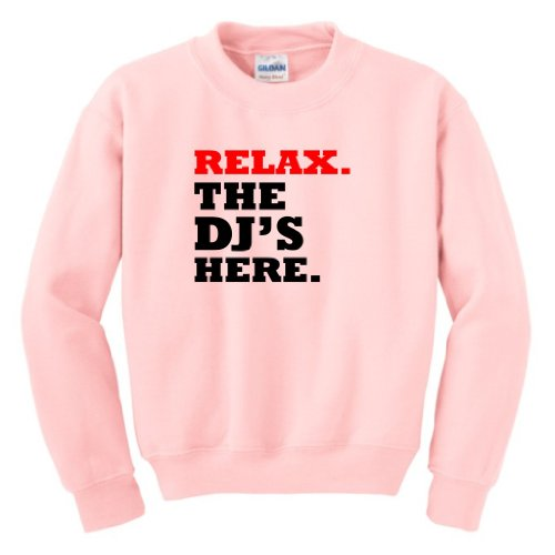 Relax The Dj'S Here Youth Crewneck Sweatshirt Medium Light Pink