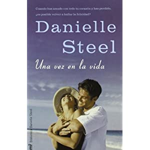 Una vez en la vida / Once in a Lifetime (Spanish Edition) Danielle Steel