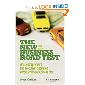 The New Business Road Test: What Entrepreneurs And Executives Should Do Before Writing A Business Plan (3rd Edition)